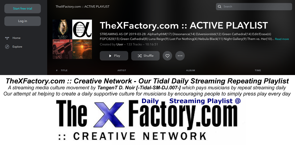Our Tidal Daily Streaming Repeating Playlist | TheXFactory